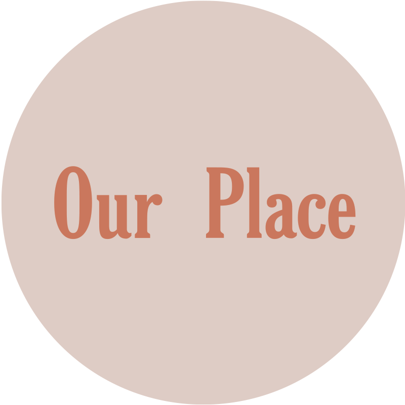 Our Place